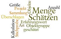 Tagwolke zum Thema Schätzen: Schätzen, Überschlagen, Kalkulation, Erfahrungswert,Stichprobe,...